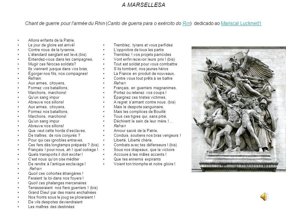A MARSELLESA Chant de guerre pour l armée du Rhin (Canto de guerra para o exército do Rin) dedicado ao Mariscal Luckner[1